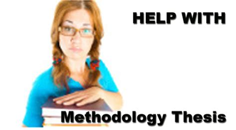 Dissertation Methodology Writing: How To Make It Right